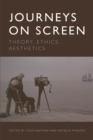 Journeys on Screen : Theory, Ethics, Aesthetics - Book