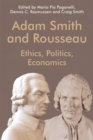 Adam Smith and Rousseau : Ethics, Politics, Economics - Book