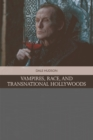 Vampires, Race, and Transnational Hollywoods - Book