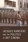 Jacques Ranciere and the Politics of Art Cinema - Book
