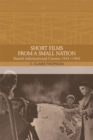 Short Films from a Small Nation : Danish Informational Cinema 1935-1965 - Book