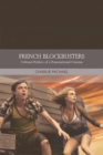 French Film in the Blockbuster Era : Globalization and the Cultural Politics of a Popular Cinema - Book