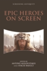 Epic Heroes on Screen - Book