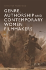 Genre, Authorship and Contemporary Women Filmmakers - Book