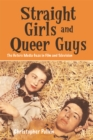 Straight Girls and Queer Guys : The Hetero Media Gaze in Film and Television - Book
