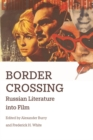 Border Crossing : Russian Literature into Film - Book