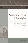 Shakespeare in Hindsight : Counterfactual Thinking and Shakespearean Tragedy - Book