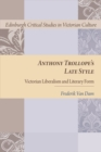 Anthony Trollope's Late Style : Victorian Liberalism and Literary Form - Book