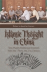 Islamic Thought in China : Sino-Muslim Intellectual Evolution from the 17th to the 21st Century - Book