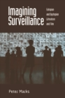 Imagining Surveillance : Eutopian and Dystopian Literature and Film - Book
