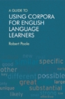 A Guide to Using Corpora for English Language Learners - Book