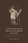 Contemporary British Horror Cinema : Industry, Genre and Society - Book