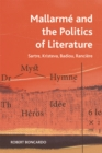 Mallarme and the Politics of Literature : Sartre, Kristeva, Badiou, Ranciere - Book