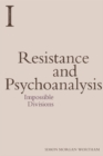 Resistance and Psychoanalysis : Impossible Divisions - Book