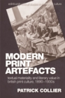 Modern Print Artefacts : Textual Materiality and Literary Value in British Print Culture, 1890-1930s - Book