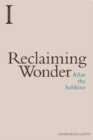 Reclaiming Wonder : After the Sublime - Book