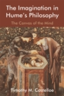The Imagination in Hume's Philosophy : The Canvas of the Mind - eBook