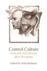 Control Culture : Foucault and Deleuze After Discipline - Book