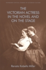 The Victorian Actress in the Novel and on the Stage - Book