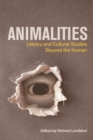 Animalities : Literary and Cultural Studies Beyond the Human - Book