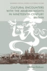 Cultural Encounters with the Arabian Nights in Nineteenth-Century Britain - Book