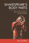 Shakespeare'S Body Parts : Figuring Sovereignty in the History Plays - Book