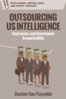 Outsourcing Us Intelligence : Private Contractors and Government Accountability - Book