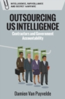 Outsourcing Us Intelligence : Contractors and Government Accountability - Book