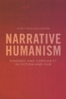 Narrative Humanism : Kindness and Complexity in Fiction and Film - Book