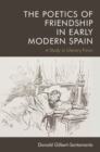 The Poetics of Friendship in Early Modern Spain - Book