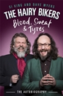 The Hairy Bikers Blood, Sweat and Tyres : The Autobiography - Book