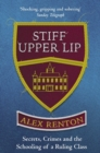 Stiff Upper Lip : Secrets, Crimes and the Schooling of a Ruling Class - eBook