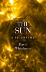 The Sun : A Biography - eBook