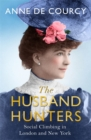 The Husband Hunters : Social Climbing in London and New York - Book