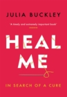 Heal Me : In Search of a Cure - Book