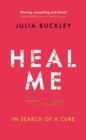 Heal Me : In Search of a Cure - eBook