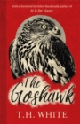 The Goshawk : With a new foreword by Helen Macdonald - Book