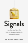 Signals : How Everyday Signs Can Help Us Navigate the World's Turbulent Economy - Book