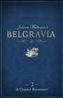 Julian Fellowes's Belgravia Episode 2: A Chance Encounter - eBook