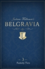 Julian Fellowes's Belgravia Episode 3: Family Ties - eBook