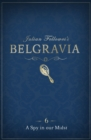 Julian Fellowes's Belgravia Episode 6: A Spy in our Midst - eBook