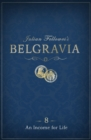 Julian Fellowes's Belgravia Episode 8: An Income for Life - eBook