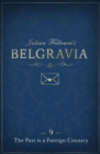 Julian Fellowes's Belgravia Episode 9: The Past is a Foreign Country - eBook