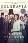 Julian Fellowes's Belgravia : A tale of secrets and scandal set in 1840s London from the creator of DOWNTON ABBEY - eBook