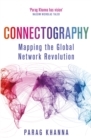Connectography : Mapping the Global Network Revolution - Book