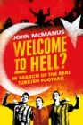 Welcome to Hell? : In Search of the Real Turkish Football - eBook