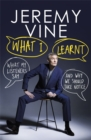 What I Learnt : What My Listeners Say - And Why We Should Take Notice - Book