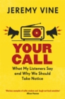 Your Call : What My Listeners Say and Why We Should Take Note - Book