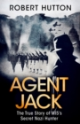 Agent Jack: The True Story of MI5's Secret Nazi Hunter - eBook