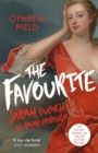 The Favourite : The Life of Sarah Churchill and the History Behind the Major Motion Picture - Book